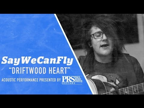 "PRS APTV Sessions: SAYWECANFLY - ""Driftwood Heart"""