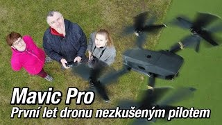 Mavic Pro - První let dronu nezkušeným pilotem