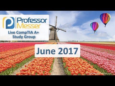 Professor Messer's A+ Study Group - June 2017