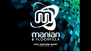 Manian & Floorfilla Just Another Night Anthem 4 (Manian Mix)