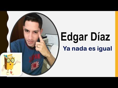 Poema: Ya nada es igual-Edgar Díaz