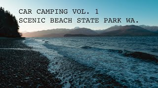 Car Camping Vol. 1 - Scęnic Beach State Park Washington