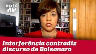 Vera: Interferência de Bolsonaro em órgãos contradiz com seu discurso de campanha