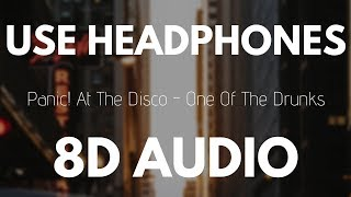 Panic! At The Disco - One Of The Drunks (8D AUDIO)