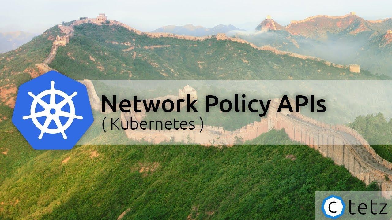 Kubernetes Network Policy APIs