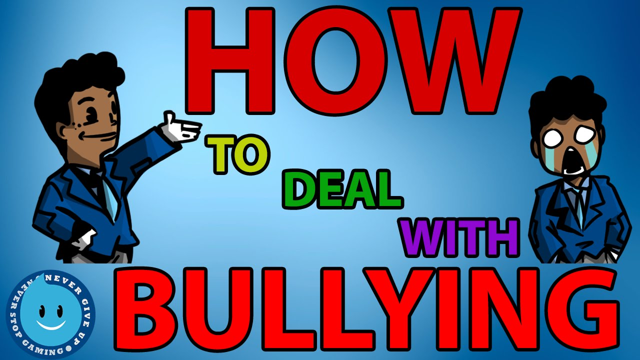 How To Deal With Bullying In Video Games and Real Life! (5 ...