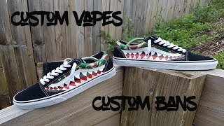 Custom Bans or Custom Vape