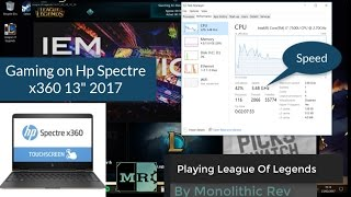 gaming on 2017 hp spectre x360 13 kaby lake league of legends