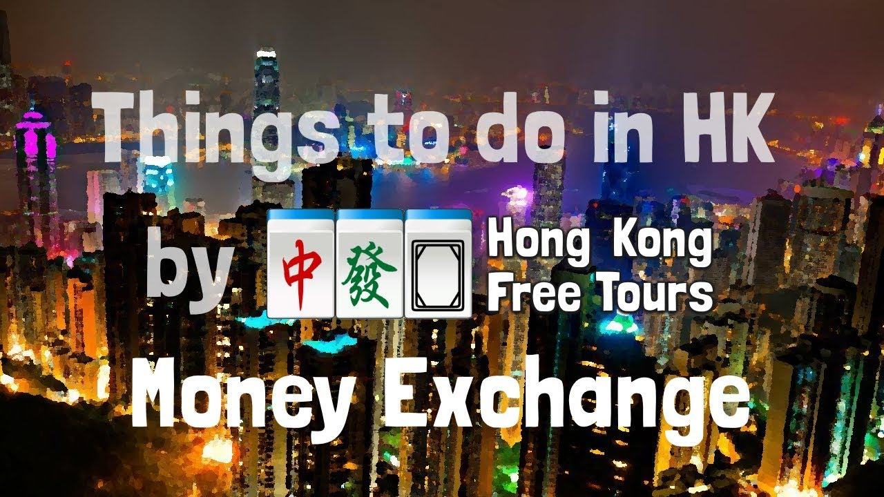 Things To Do In Hong Kong Money Exchange