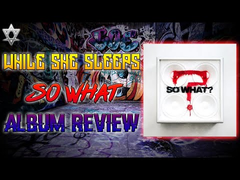 while-she-sleeps-so-what---album-review!