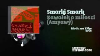 Smarki Smark - Kawałek o miłości (Amyawy)