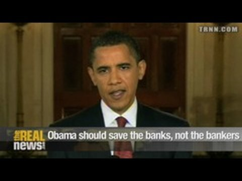 Obama should save the banks, not the bankers Pt.4