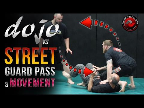 Dojo VS Street: Jiu-Jitsu Movement & Guard Passing Tips