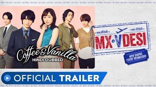 Coffee & Vanilla   Official Trailer   Japanese Drama   Hindi Dubbed Web Series   MX VDesi  MX Player
