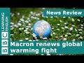 watch he video of News Review: Macron renews global warming fight