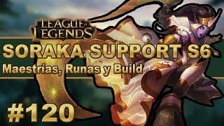 SORAKA SUPPORT S6 Maestrias, Runas y Build (Español)   Con la curandera   Temporada 6   #120