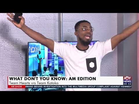 What don't you Know: AM Edition, Team Hearts vs Team Kotoko - AM News on Joy News (16-7-21)