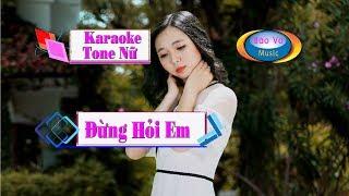 Dung Hoi Em || Karaoke Tone Nu _ Beat Chuan _ Bao Vo Music _ Original Beat