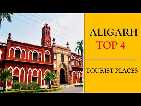 Aligarh Places to Visit | Top 4 Tourist Places in Aligarh