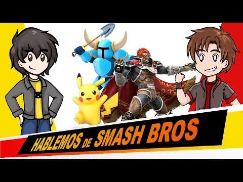 Hablemos de SMASH BROS ULTIMATE Ep 14  Shovel Knight, Pikachu y Ganondorf