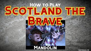 "How to Play ""Scotland the Brave"" (Mandolin)"