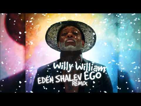 Willy William - Ego (EDEN SHALEV Remix)