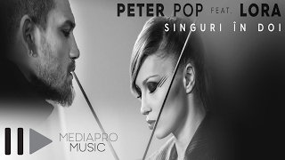 Peter Pop feat Lora - Singuri in doi