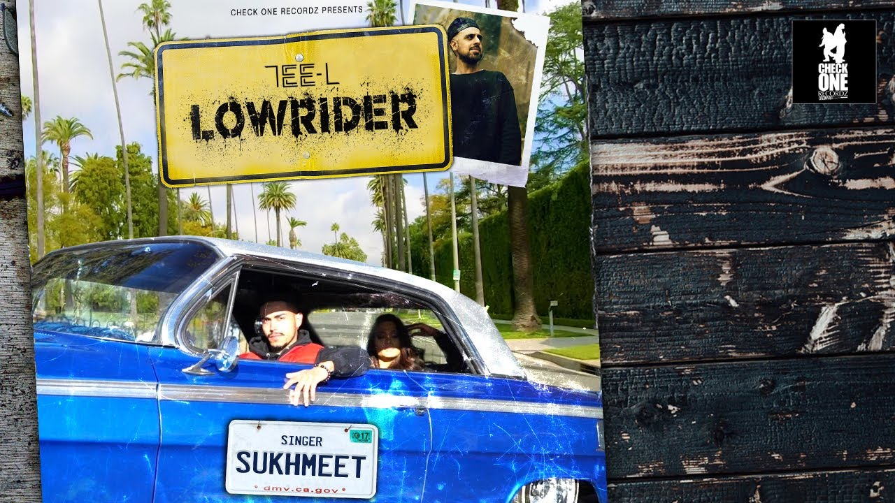 LOWRIDER | Tee-L ft. SUKH-MEET | Latest Punjabi Song 2021