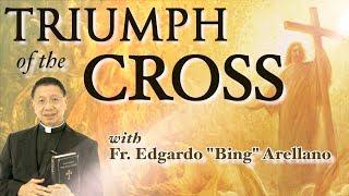 TRIUMPH OF THE CROSS by Fr. Edgardo \
