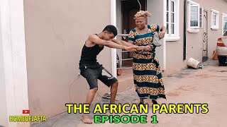 Africa Parents - The Stubborn Child (Homeoflafta Comedy)