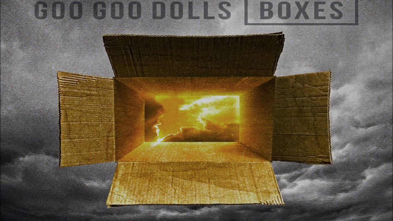 Boxes By Goo Goo Dolls Lyrics Youtube