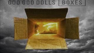 Boxes By Goo Goo Dolls (lyrics)