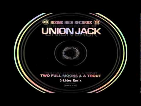 Uni Jack  Two Full Mos & A Trout Orkidea Remix