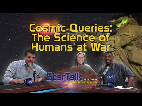 Cosmic Queries: The Science of Humans at War