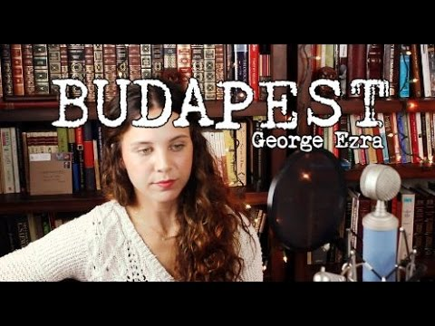 Budapest - George Ezra Cover by Isabeau