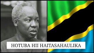 HOTUBA HII YA MWL NYERERE HAITASAHAULIKA KWA VIONGOZI TANZANIA