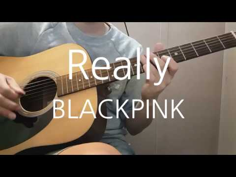 BLACKPINK - Really Guitar Cover