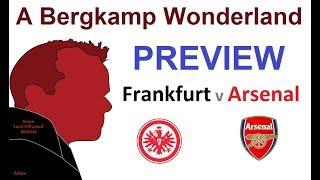 ABW Preview : Eintracht Frankfurt v Arsenal (Europa League) *An Arsenal Podcast