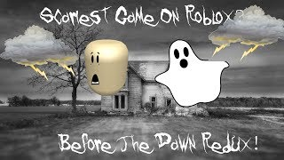 SCARIEST GAME IN ROBLOX?!? Before The Dawn Redux!