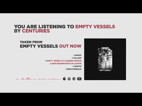 "CENTURIES - ""EMPTY VESSELS"" Mp3"