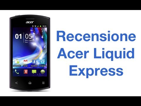 Acer Liquid Express, recensione in italiano by AndroidWorld.it