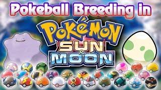 ULTIMATE POKEBALL BREEDING GUIDE FOR POKEMON SUN AND POKEMON MOON!!!