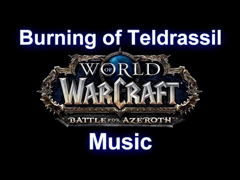 Burning of Teldrassil Music - Warcraft Battle for Azeroth Music