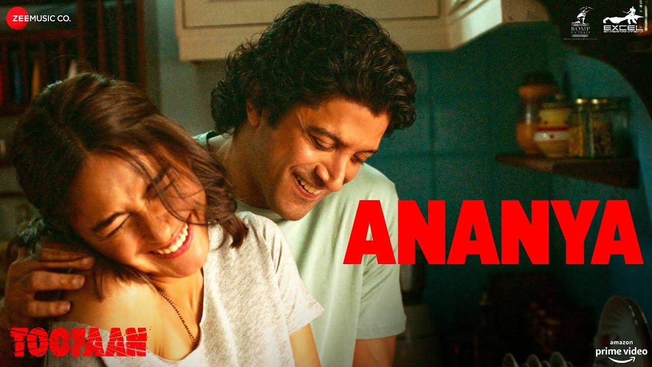 Ananya - Toofaan | Farhan Akhtar & Mrunal Thakur | Arijit Singh | Shankar Ehsaan Loy | Javed Akhtar