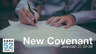 Core 52 -16- New Covenant