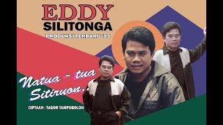 EDDY SILITONGA - NATUA TUA SITIRUON