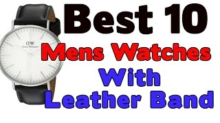 10 Best Mens Watches With Leather Band