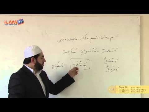 Arapça Dersi 14 - İsm-i Zaman-Mekan, Mastar Mîmî - Binâ-i Merre - Binâ-i Nev (Arapça Öğreniyorum)