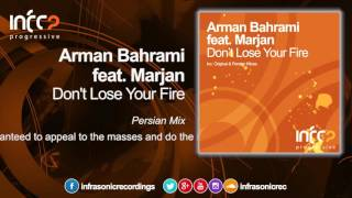 Arman Bahrami feat. Marjan - Don't Lose Your Fire (Persian Mix) [InfraProgressive]