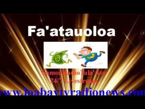 FAATAUOLOA  : SamoaRadioTalaAve www.loabaytvradionews.com